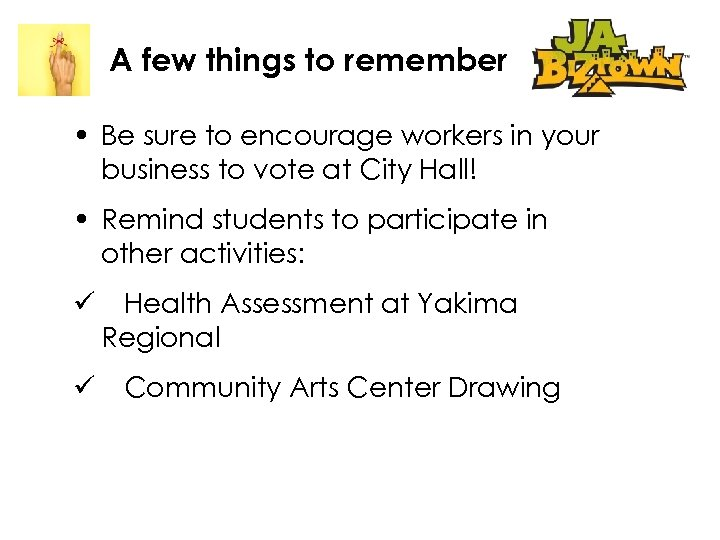 A few things to remember • Be sure to encourage workers in your business
