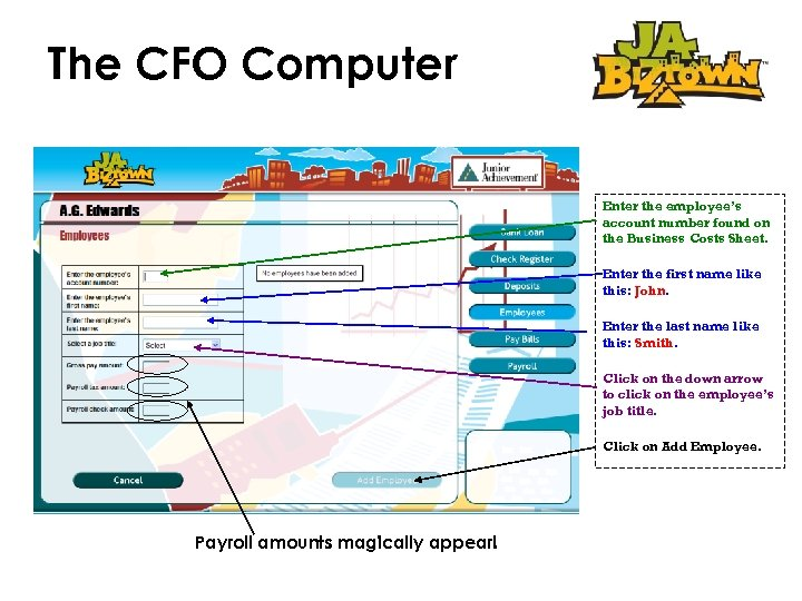 The CFO Computer Enter the employee's account number found on the Business Costs Sheet.