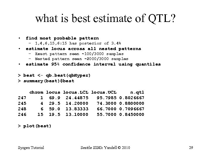 what is best estimate of QTL? • find most probable pattern – 1, 4,