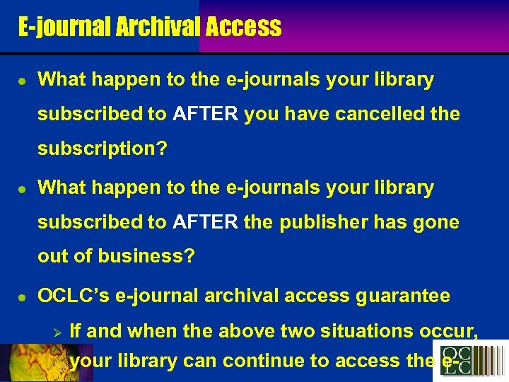 E-journal Archival Access l What happen to the e-journals your library subscribed to AFTER