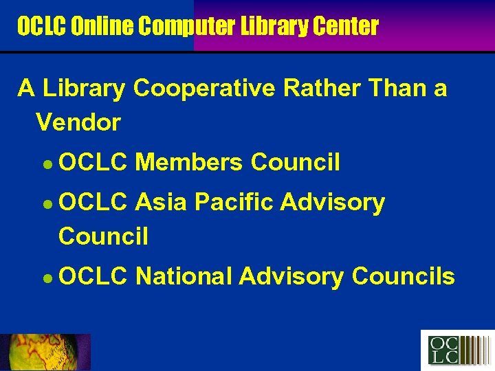 OCLC Online Computer Library Center A Library Cooperative Rather Than a Vendor l l