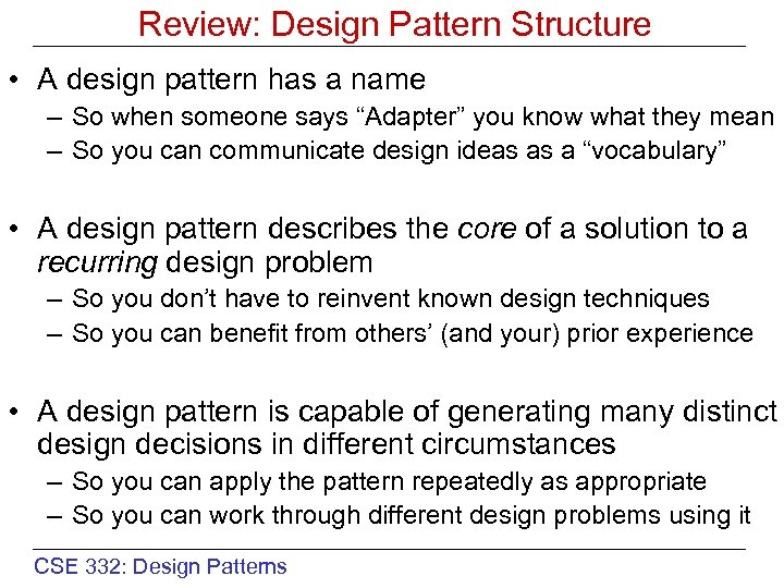 Review: Design Pattern Structure • A design pattern has a name – So when