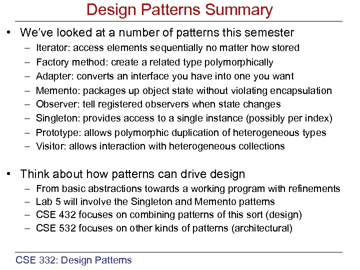 Design Patterns Summary • We've looked at a number of patterns this semester –