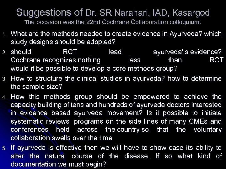 Suggestions of Dr. SR Narahari, IAD, Kasargod The occasion was the 22 nd Cochrane