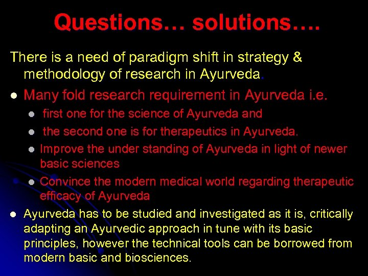Questions… solutions…. There is a need of paradigm shift in strategy & methodology of