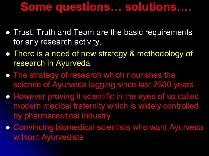 Some questions… solutions…. l l l Trust, Truth and Team are the basic requirements