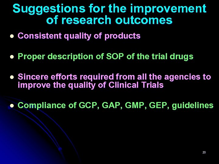 Suggestions for the improvement of research outcomes l Consistent quality of products l Proper