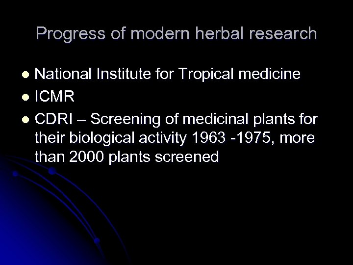 Progress of modern herbal research National Institute for Tropical medicine l ICMR l CDRI