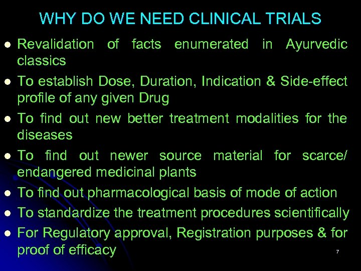WHY DO WE NEED CLINICAL TRIALS l l l l Revalidation of facts enumerated