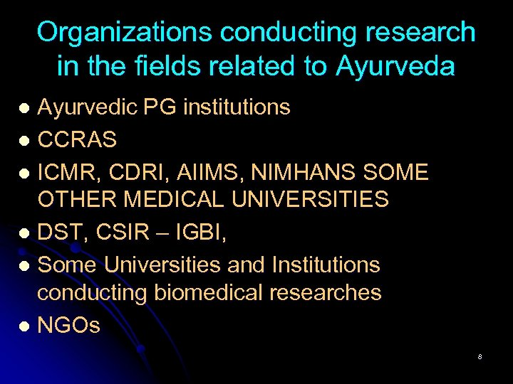 Organizations conducting research in the fields related to Ayurveda Ayurvedic PG institutions l CCRAS