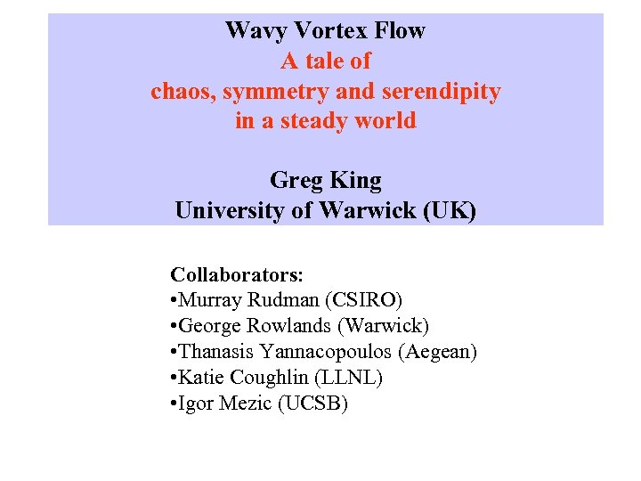 Wavy Vortex Flow A tale of chaos, symmetry and serendipity in a steady world