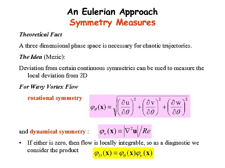 An Eulerian Approach Symmetry Measures Theoretical Fact A three dimensional phase space is necessary