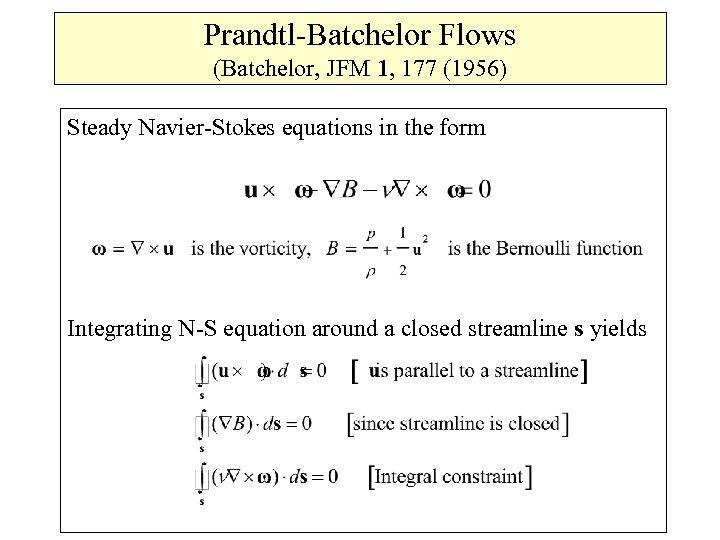 Prandtl-Batchelor Flows (Batchelor, JFM 1, 177 (1956) Steady Navier-Stokes equations in the form Integrating