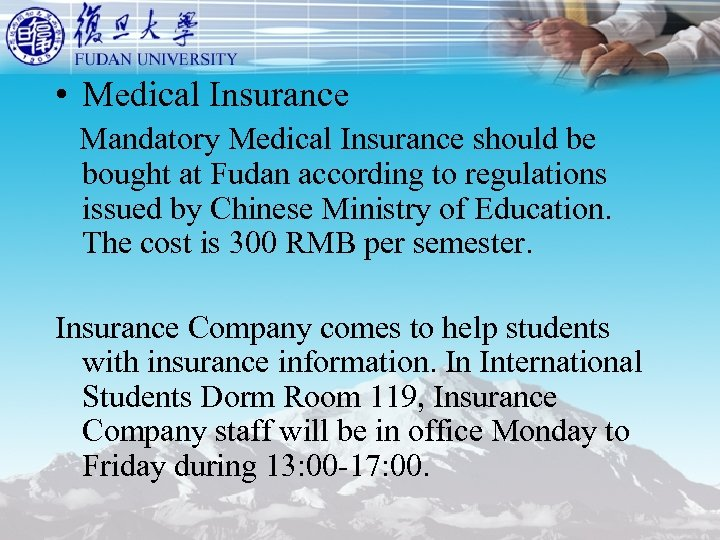 • Medical Insurance Mandatory Medical Insurance should be bought at Fudan according to
