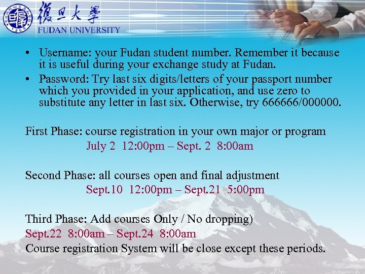 • Username: your Fudan student number. Remember it because it is useful during