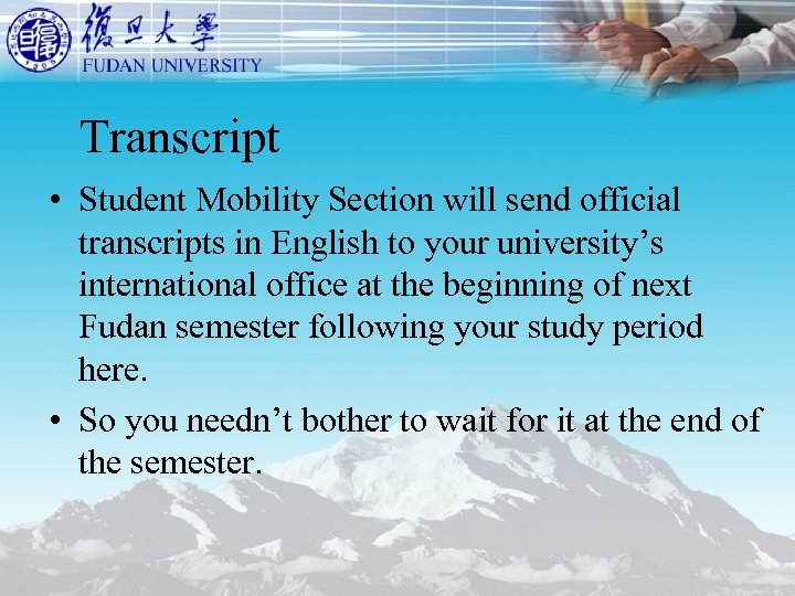 Transcript • Student Mobility Section will send official transcripts in English to your university's