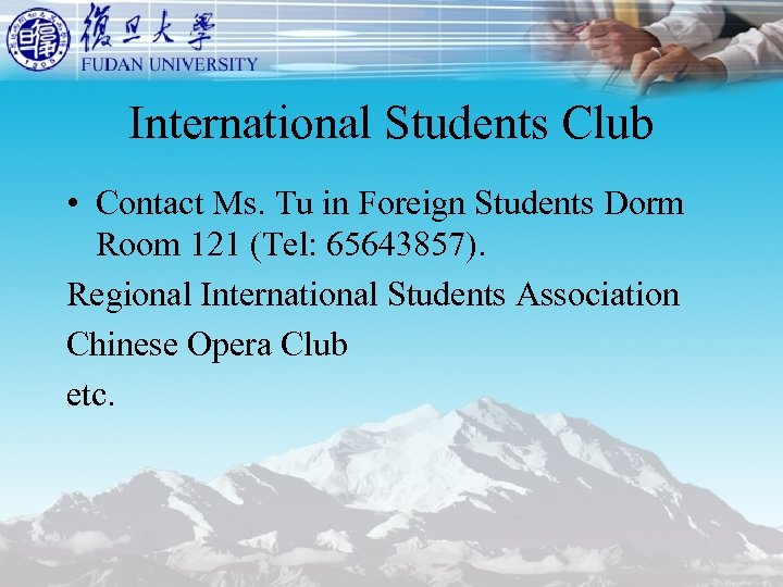 International Students Club • Contact Ms. Tu in Foreign Students Dorm Room 121 (Tel: