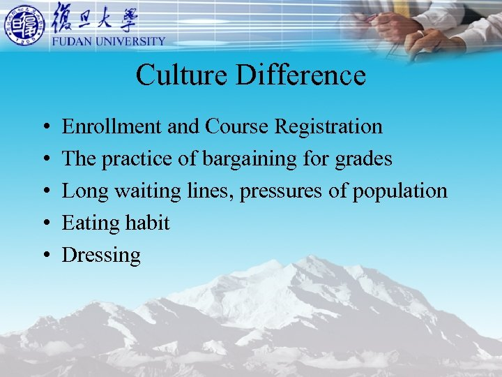 Culture Difference • • • Enrollment and Course Registration The practice of bargaining for