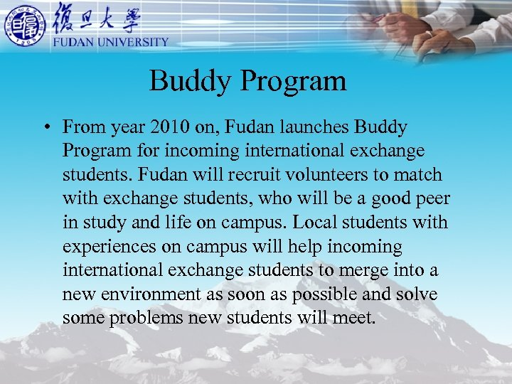 Buddy Program • From year 2010 on, Fudan launches Buddy Program for incoming international