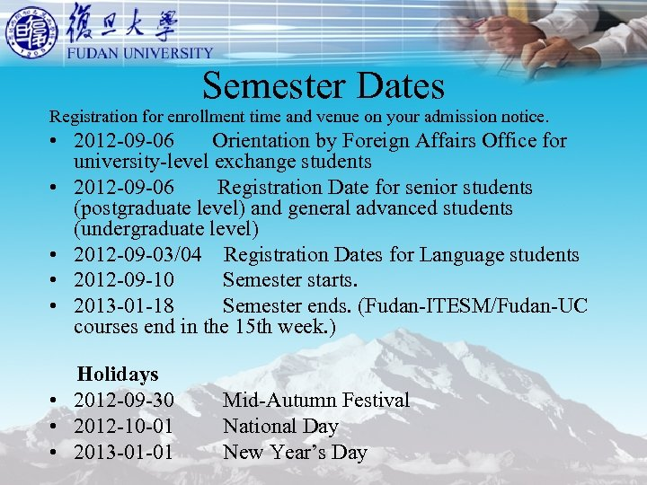 Semester Dates Registration for enrollment time and venue on your admission notice. • 2012
