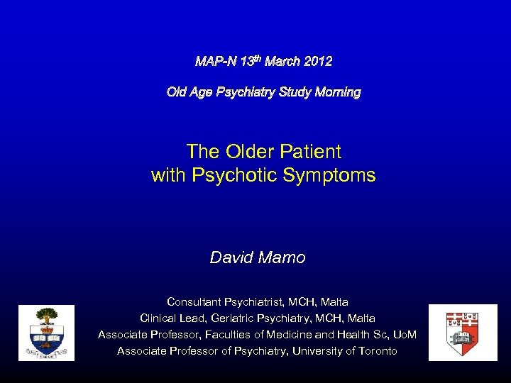 MAP-N 13 th March 2012 Old Age Psychiatry Study Morning The Older Patient with