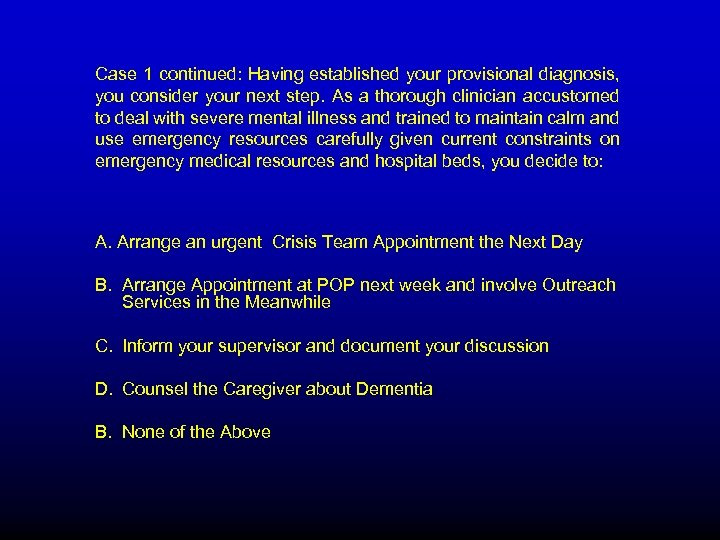 Case 1 continued: Having established your provisional diagnosis, you consider your next step. As
