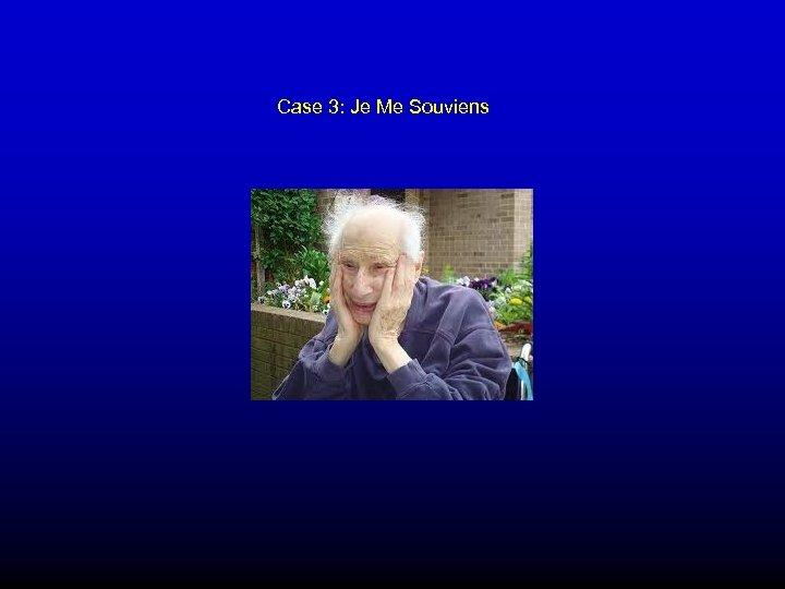 Case 3: Je Me Souviens