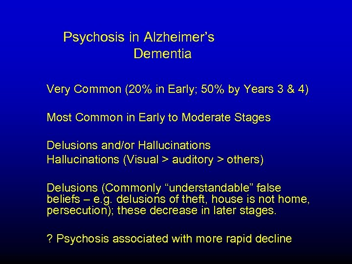 Psychosis in Alzheimer's Dementia Very Common (20% in Early; 50% by Years 3 &