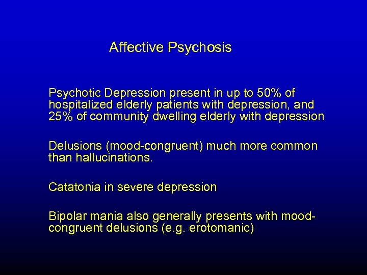 Affective Psychosis Psychotic Depression present in up to 50% of hospitalized elderly patients