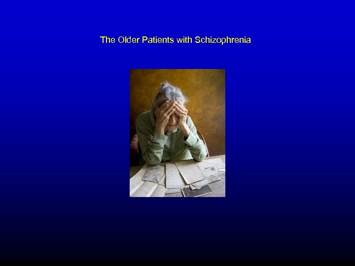 The Older Patients with Schizophrenia