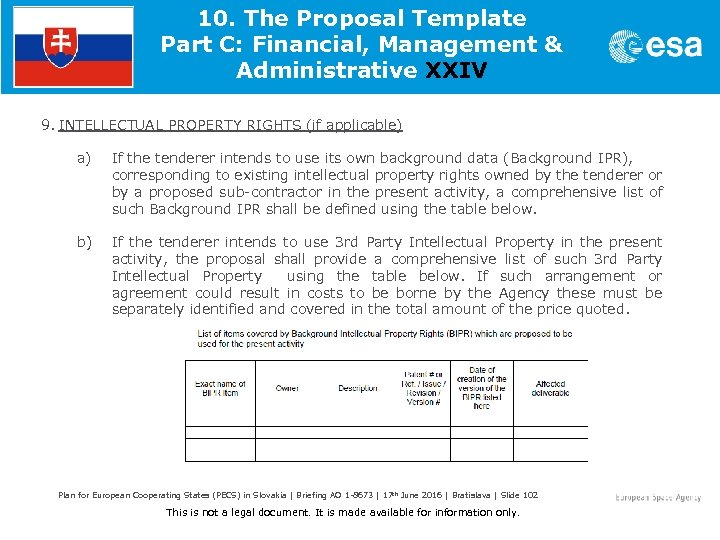 10. The Proposal Template Part C: Financial, Management & Administrative XXIV 9. INTELLECTUAL PROPERTY