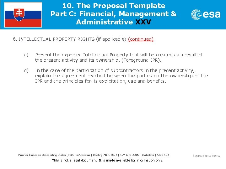10. The Proposal Template Part C: Financial, Management & Administrative XXV 6. INTELLECTUAL PROPERTY