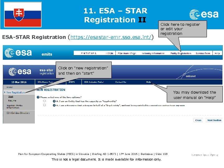 11. ESA – STAR Registration II ESA-STAR Registration (https: //esastar-emr. sso. esa. int/) Click