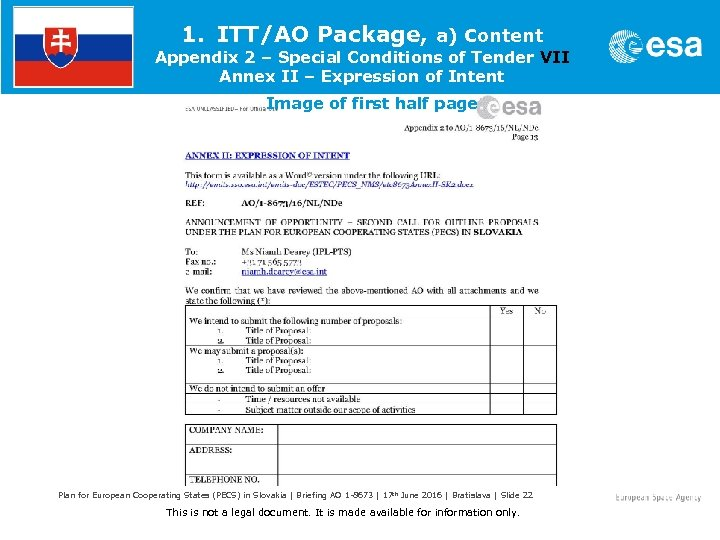 1. ITT/AO Package, a) Content Appendix 2 – Special Conditions of Tender VII Annex