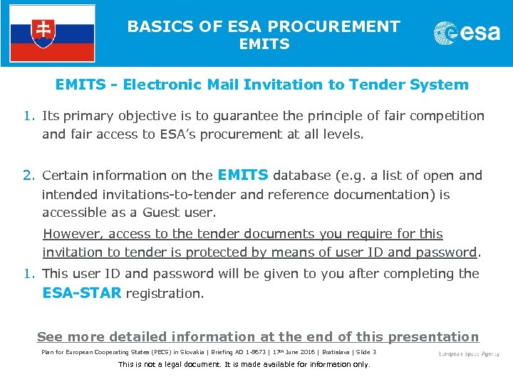 BASICS OF ESA PROCUREMENT EMITS - Electronic Mail Invitation to Tender System 1. Its