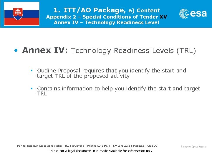 1. ITT/AO Package, a) Content Appendix 2 – Special Conditions of Tender XV Annex