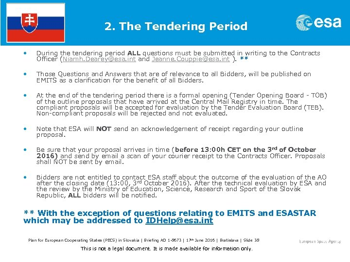 2. The Tendering Period • During the tendering period ALL questions must be submitted