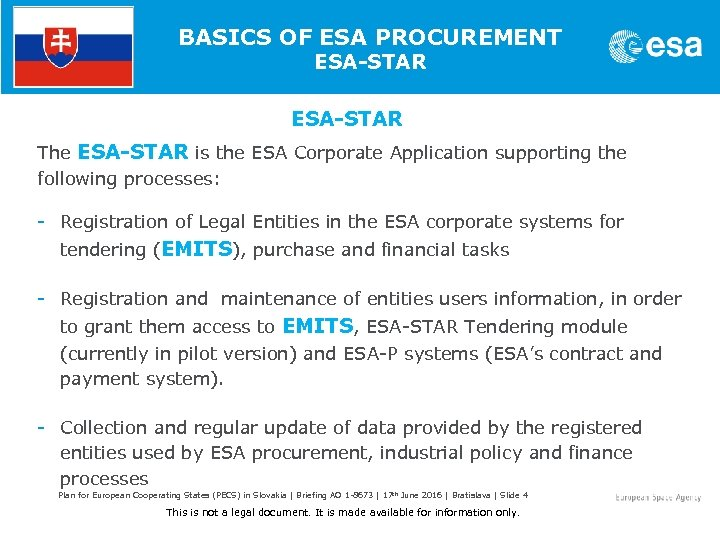 BASICS OF ESA PROCUREMENT ESA-STAR The ESA-STAR is the ESA Corporate Application supporting the