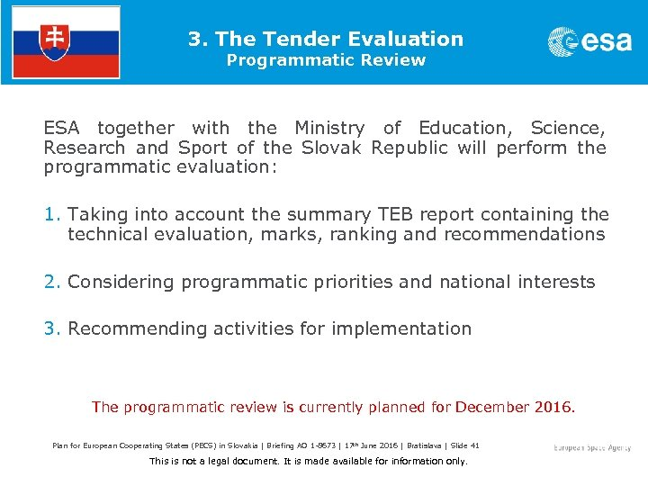 3. The Tender Evaluation Programmatic Review ESA together with the Ministry of Education, Science,