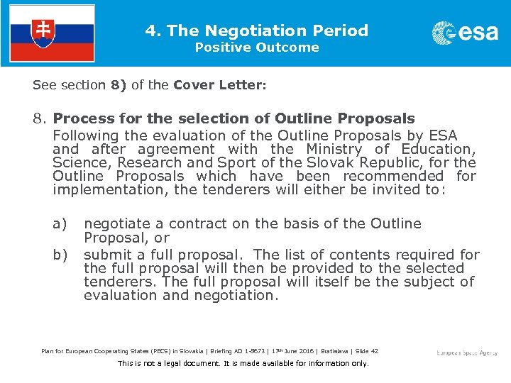 4. The Negotiation Period Positive Outcome See section 8) of the Cover Letter: 8.