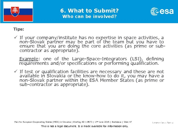 6. What to Submit? Who can be involved? Tips: ü If your company/institute has