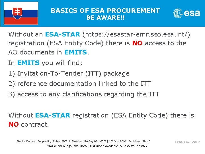 BASICS OF ESA PROCUREMENT BE AWARE!! Without an ESA-STAR (https: //esastar-emr. sso. esa. int/)