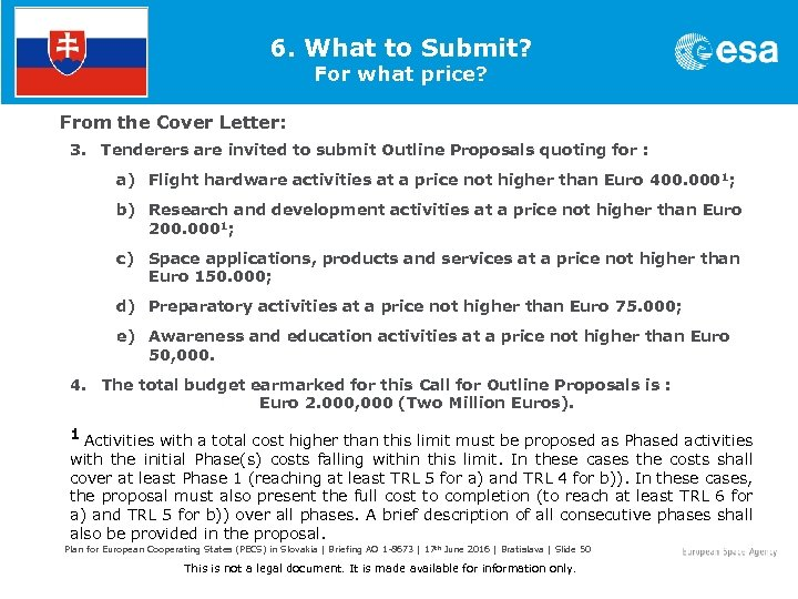 6. What to Submit? For what price? From the Cover Letter: 3. Tenderers are