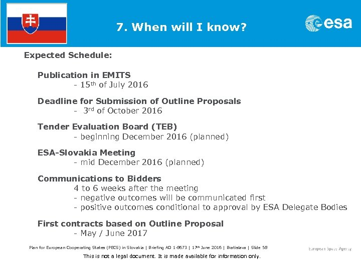 7. When will I know? Expected Schedule: Publication in EMITS - 15 th of