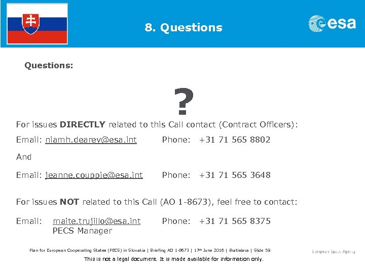 8. Questions: ? For issues DIRECTLY related to this Call contact (Contract Officers): Email: