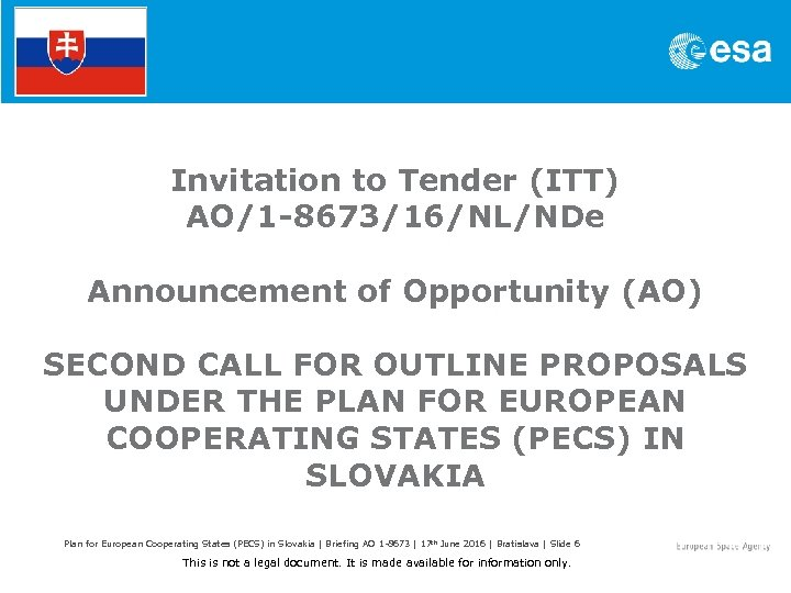 Invitation to Tender (ITT) AO/1 -8673/16/NL/NDe Announcement of Opportunity (AO) SECOND CALL FOR OUTLINE