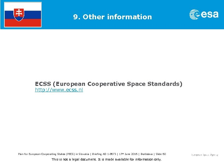 9. Other information ECSS (European Cooperative Space Standards) http: //www. ecss. nl Plan for