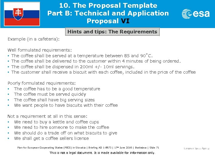 10. The Proposal Template Part B: Technical and Application Proposal VI Hints and tips: