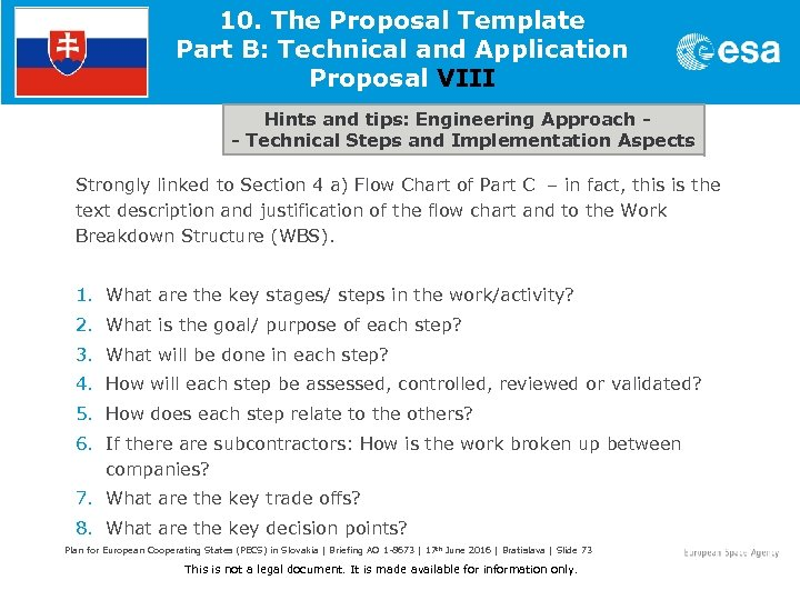 10. The Proposal Template Part B: Technical and Application Proposal VIII Hints and tips: