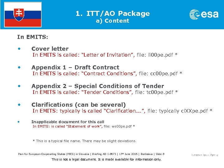 1. ITT/AO Package a) Content In EMITS: • Cover letter • Appendix 1 –